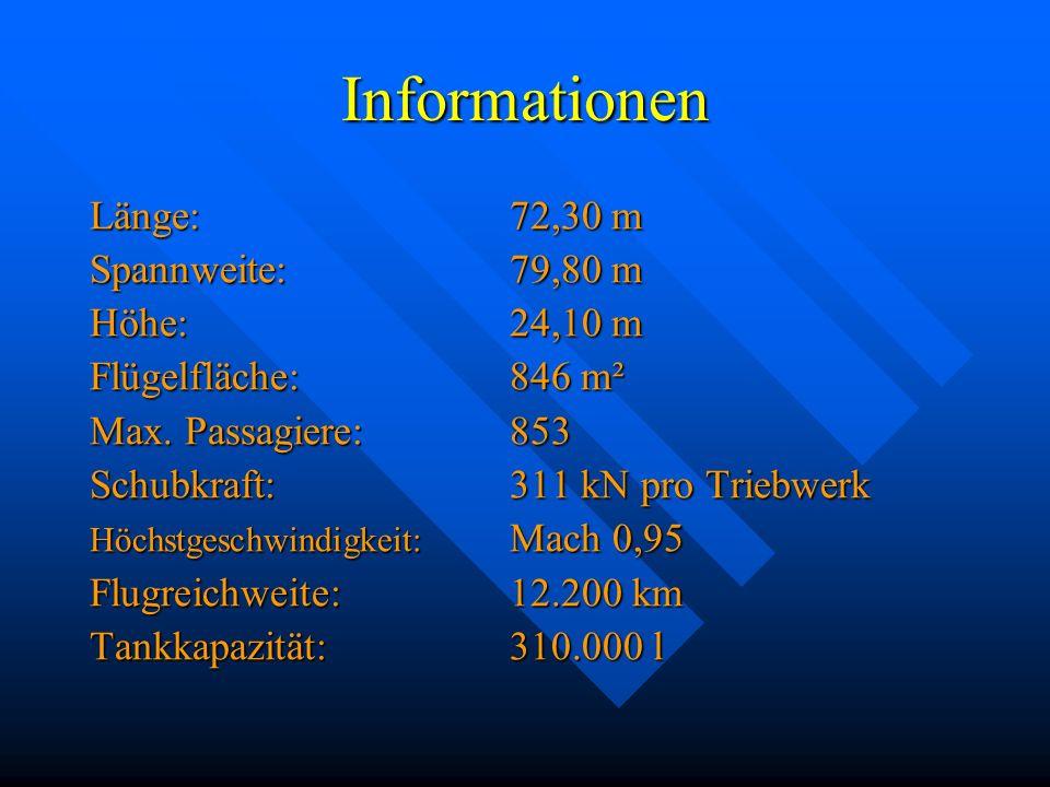 Informationen Länge: 72,30 m Spannweite: 79,80 m Höhe: 24,10 m