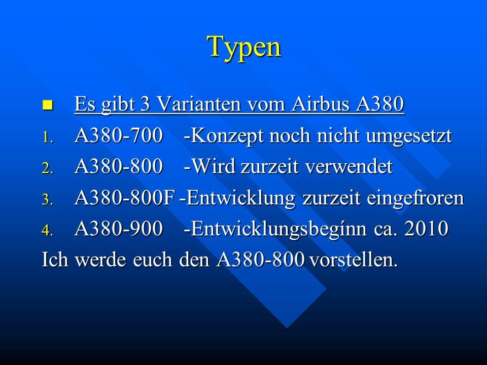 Typen Es gibt 3 Varianten vom Airbus A380