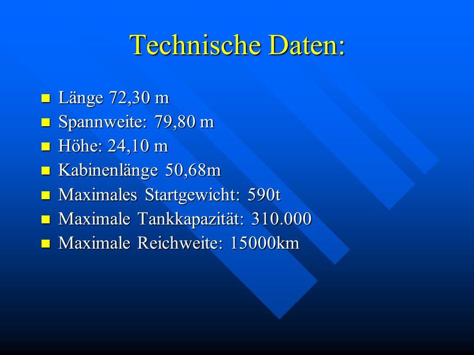 Technische Daten: Länge 72,30 m Spannweite: 79,80 m Höhe: 24,10 m