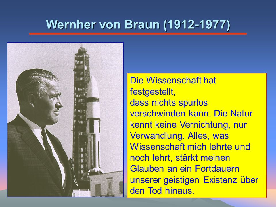 Wernher von Braun (1912-1977) Die Wissenschaft hat festgestellt,