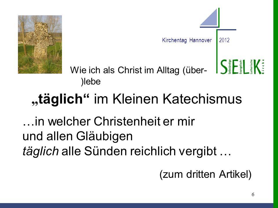 """""""täglich im Kleinen Katechismus"""