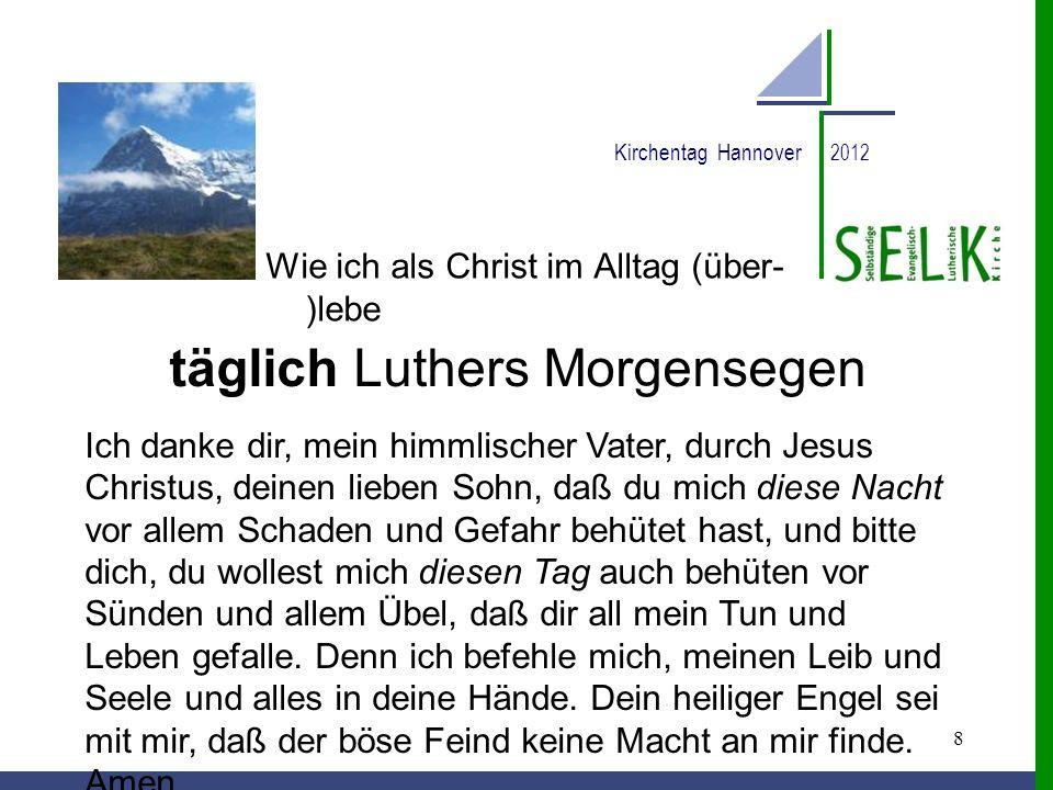 täglich Luthers Morgensegen