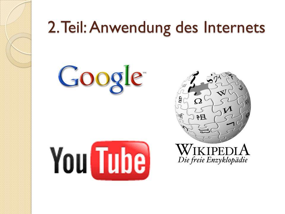 2. Teil: Anwendung des Internets