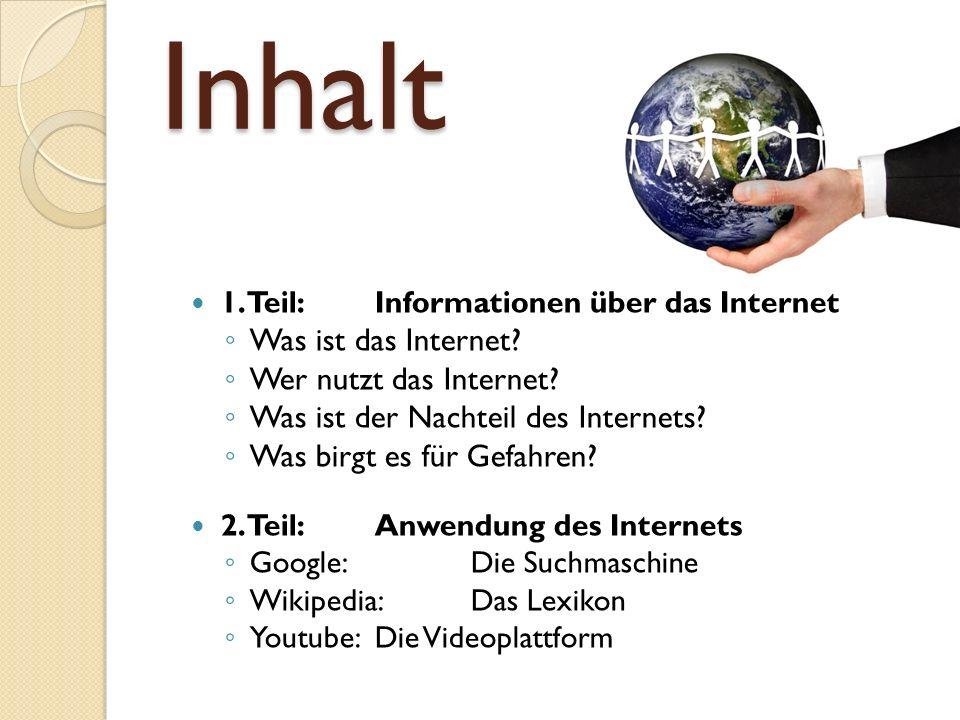 Inhalt Was ist das Internet Wer nutzt das Internet