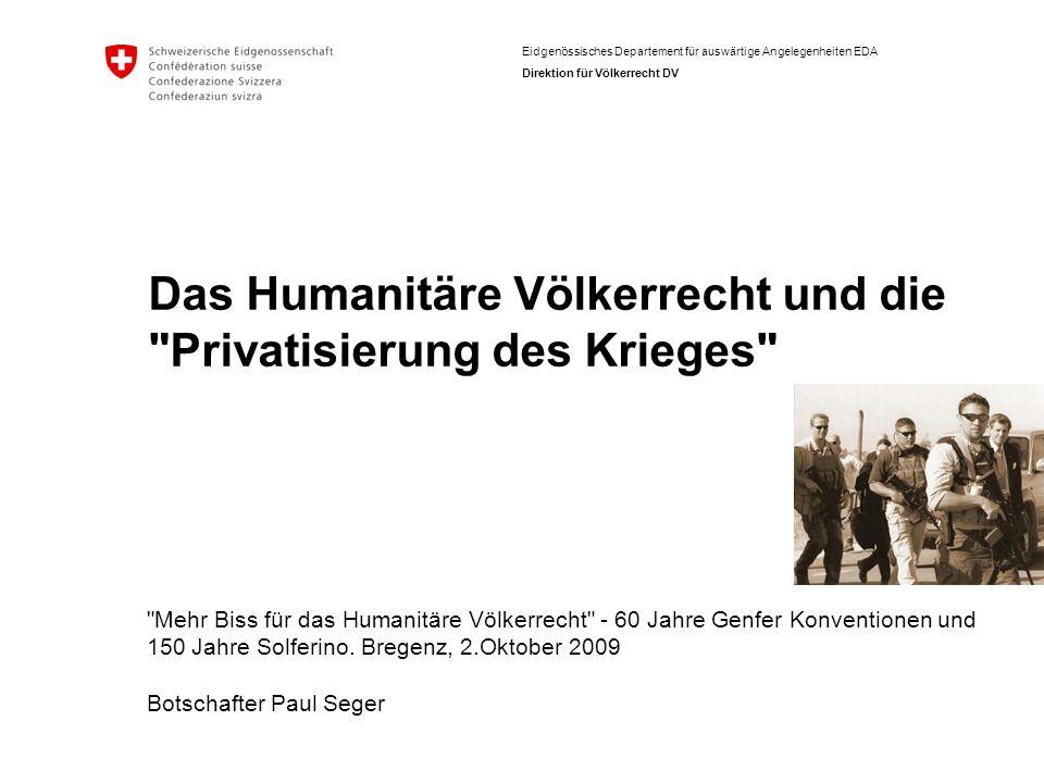 Das Humanitäre Völkerrecht und die Privatisierung des Krieges