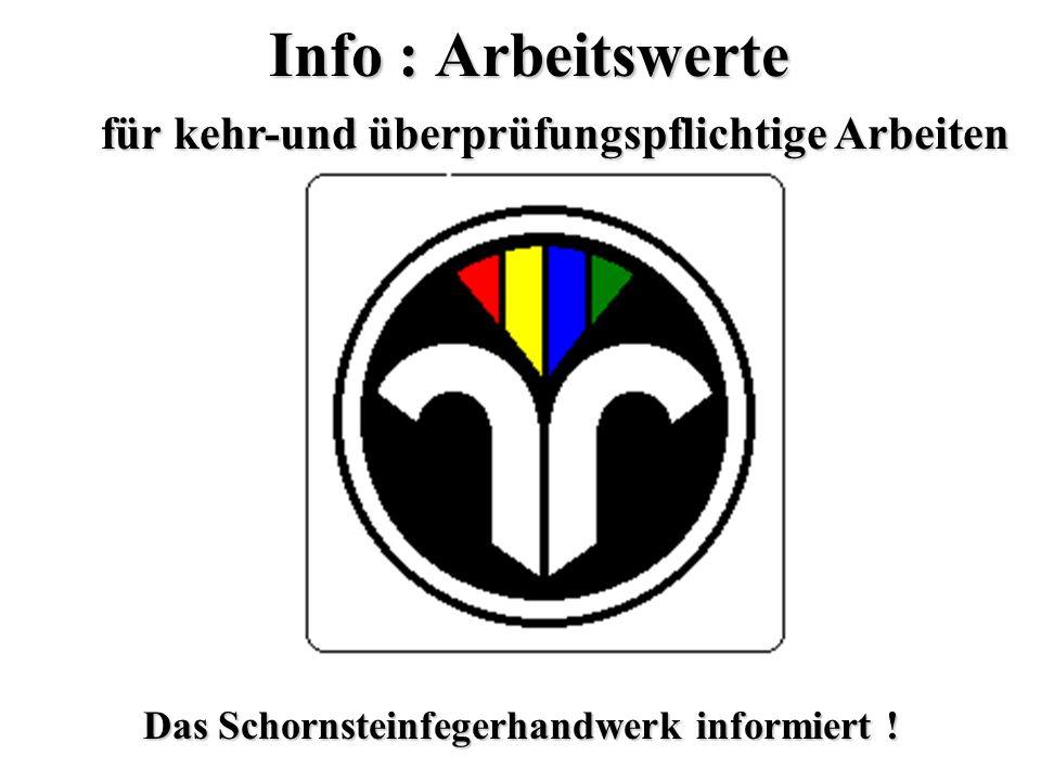 Info : Arbeitswerte für kehr-und überprüfungspflichtige Arbeiten