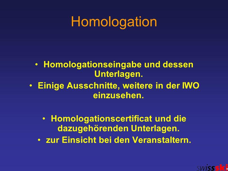 Homologation Homologationseingabe und dessen Unterlagen.