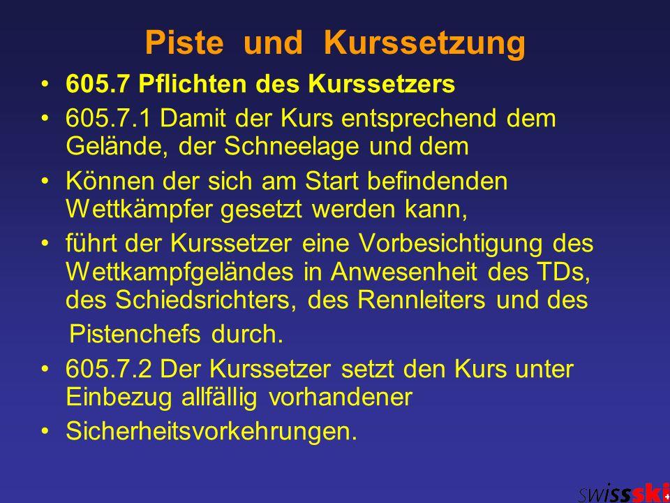 Piste und Kurssetzung 605.7 Pflichten des Kurssetzers