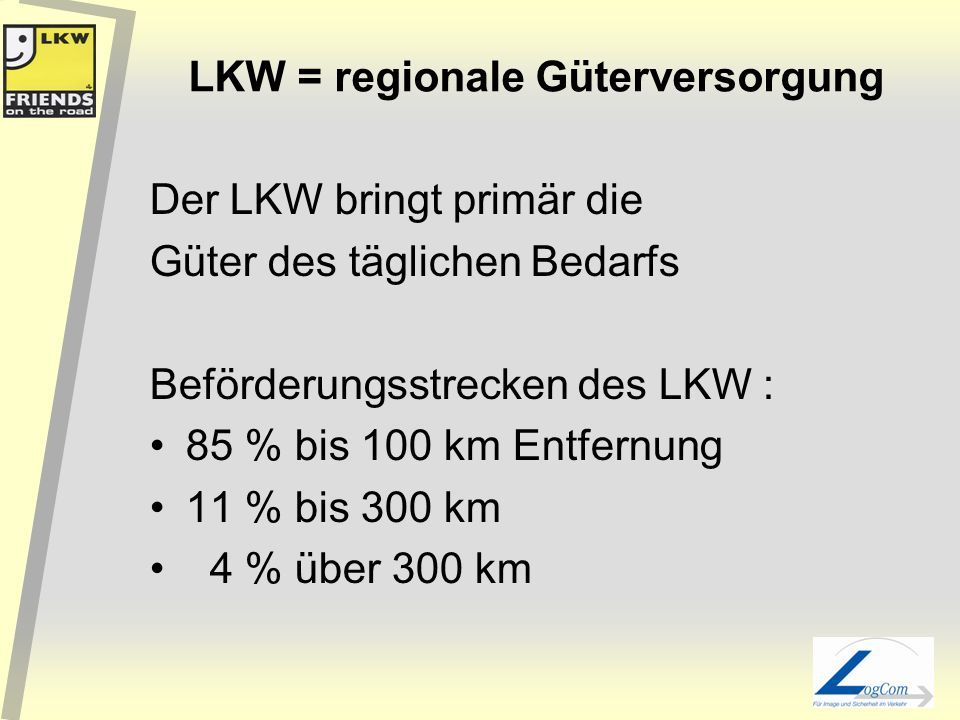 LKW = regionale Güterversorgung