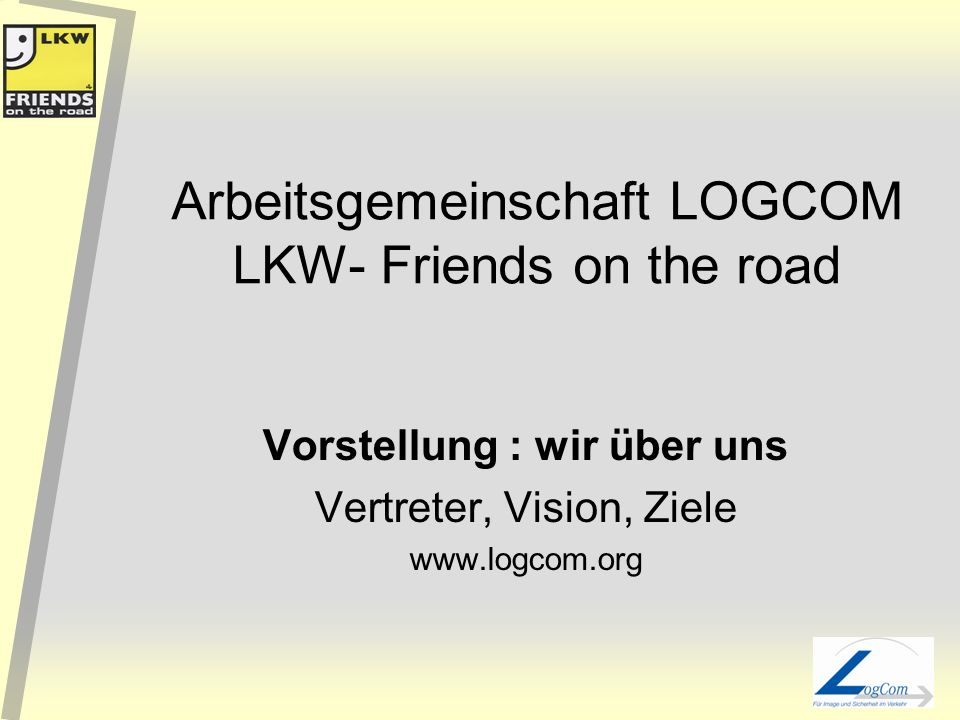 Arbeitsgemeinschaft LOGCOM LKW- Friends on the road