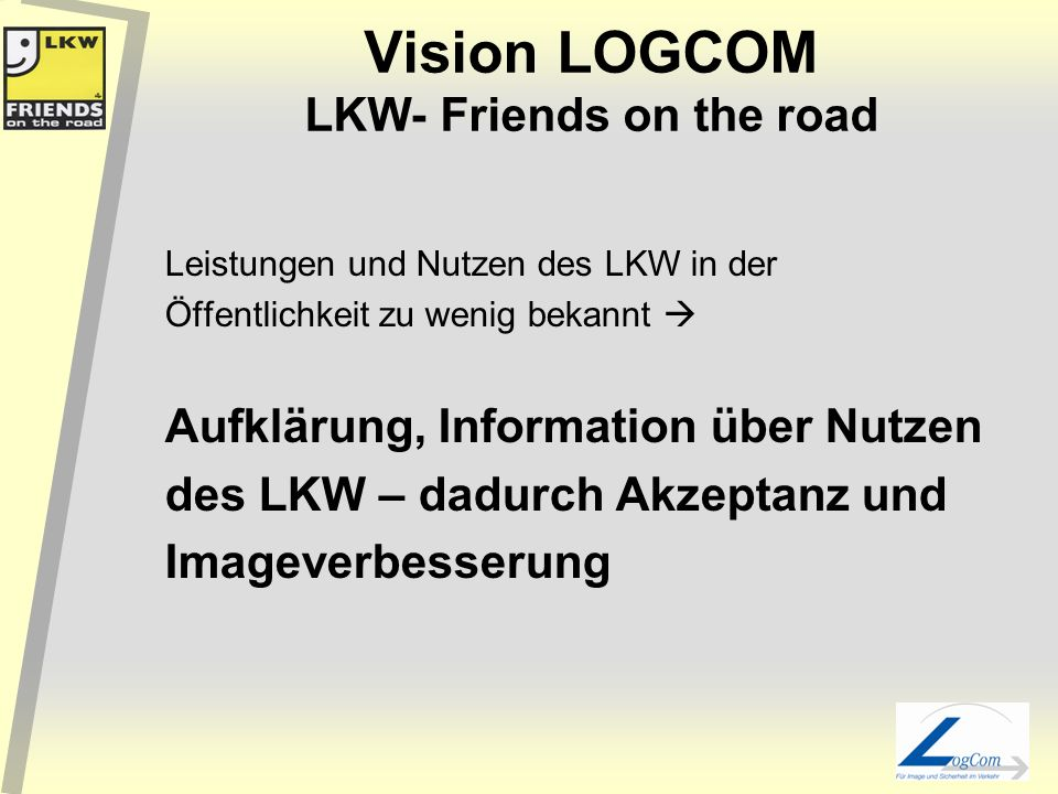 Vision LOGCOM LKW- Friends on the road