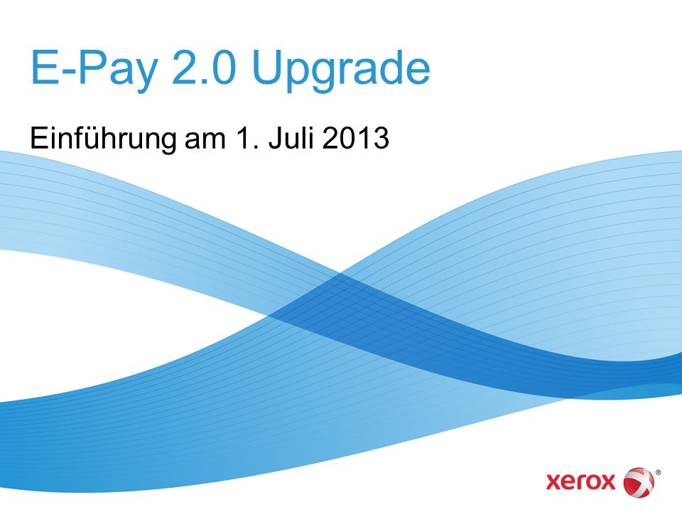 E-Pay 2.0 Upgrade Einführung am 1. Juli 2013