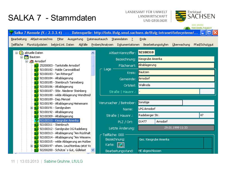 SALKA 7 - Stammdaten | 13.03.2013 | Sabine Gruhne, LfULG