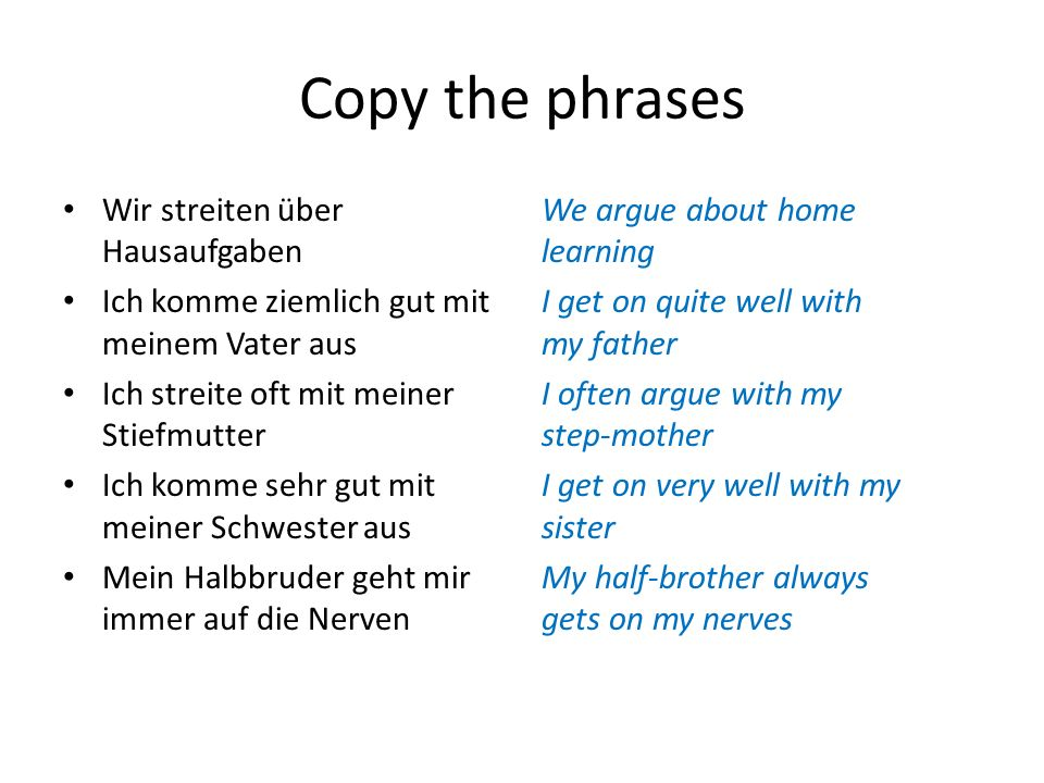 Copy the phrases Wir streiten über Hausaufgaben