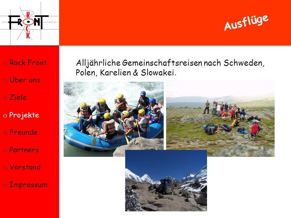 Ausflüge Rock Front. Über uns. Ziele. Projekte. Freunde. Partners. Vorstand. Impressum.