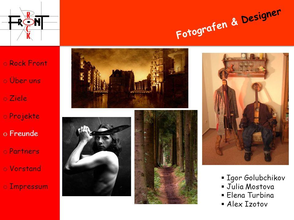 Fotografen & Designer Rock Front Über uns Ziele Projekte Freunde