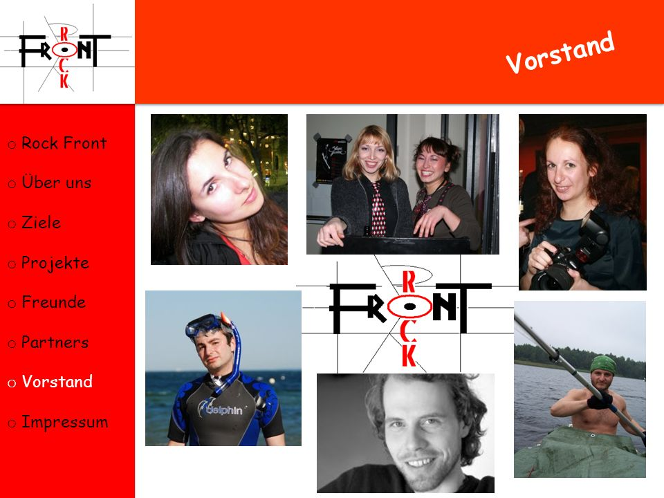 Vorstand Rock Front Über uns Ziele Projekte Freunde Partners Vorstand