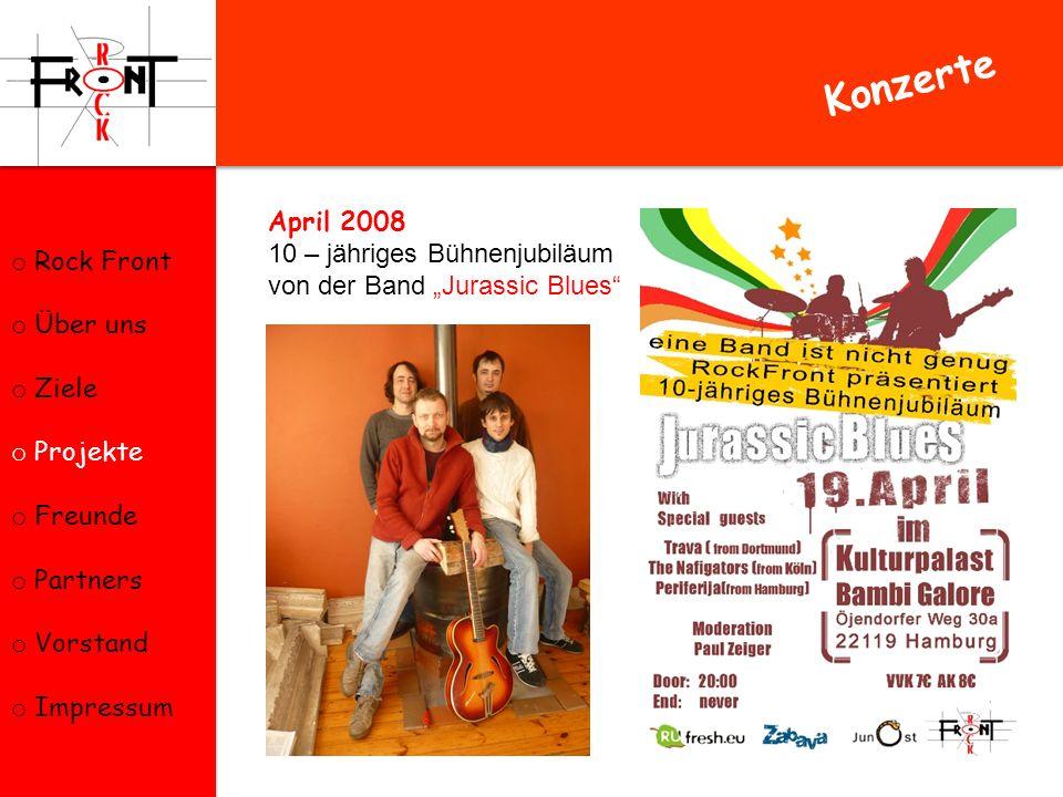 Konzerte Rock Front April 2008 10 – jähriges Bühnenjubiläum Über uns