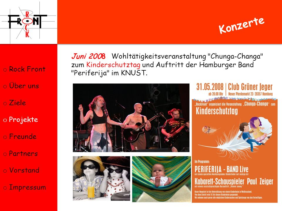 Konzerte Rock Front. Über uns. Ziele. Projekte. Freunde. Partners. Vorstand. Impressum.