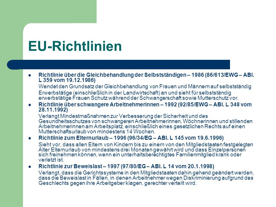 EU-Richtlinien Richtlinie über die Gleichbehandlung der Selbstständigen – 1986 (86/613/EWG – ABl. L 359 vom 19.12.1986)