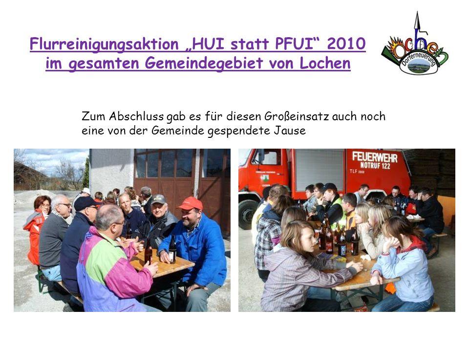 """Flurreinigungsaktion """"HUI statt PFUI 2010 im gesamten Gemeindegebiet von Lochen"""