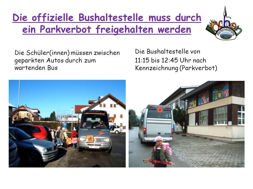 Die offizielle Bushaltestelle muss durch ein Parkverbot freigehalten werden