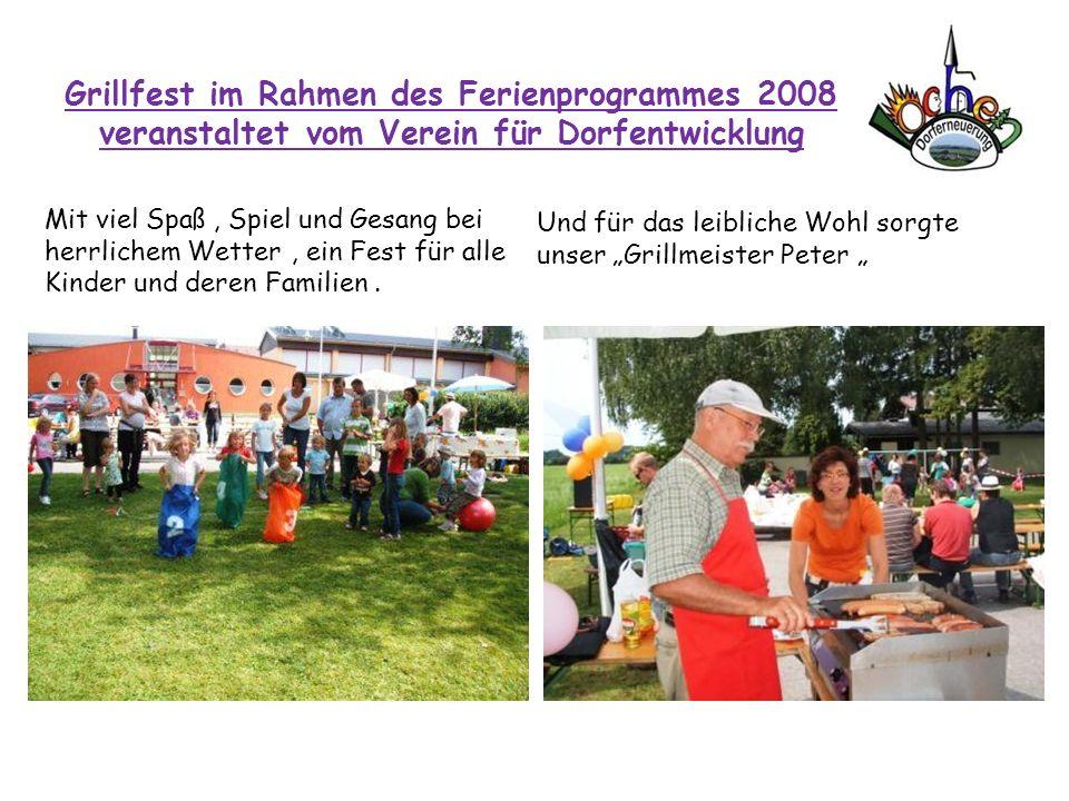 Grillfest im Rahmen des Ferienprogrammes 2008 veranstaltet vom Verein für Dorfentwicklung