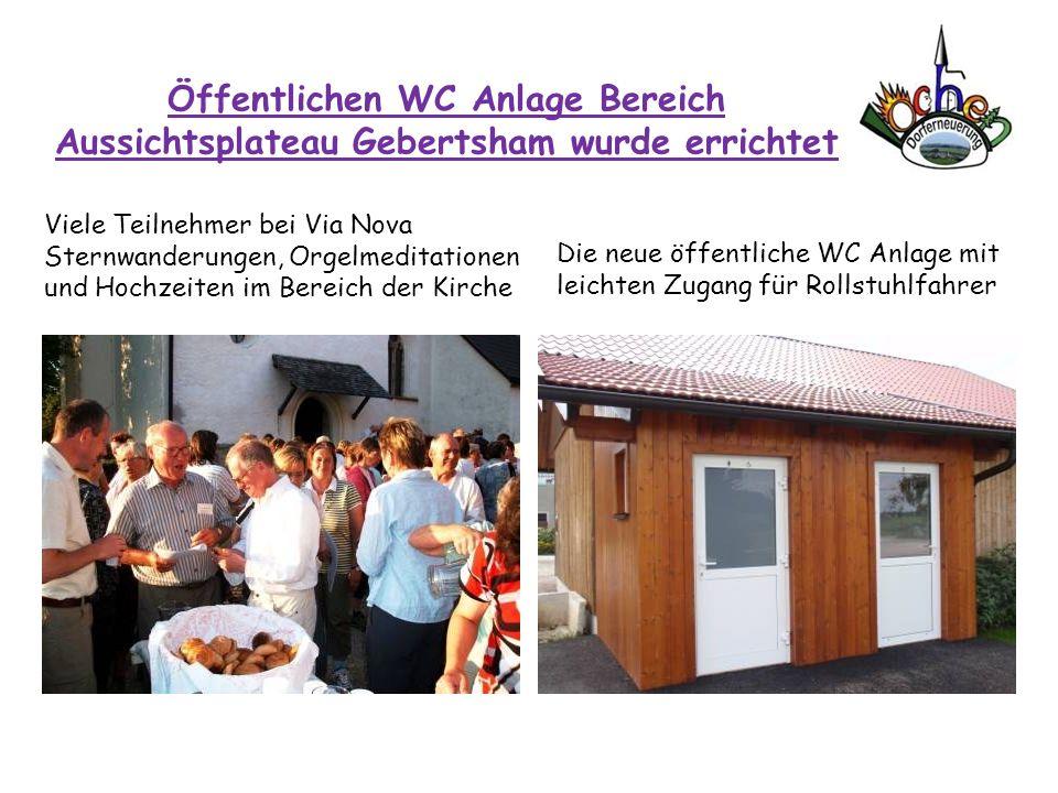 Öffentlichen WC Anlage Bereich Aussichtsplateau Gebertsham wurde errichtet
