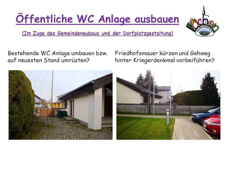 Öffentliche WC Anlage ausbauen (Im Zuge des Gemeindeneubaus und der Dorfplatzgestaltung)
