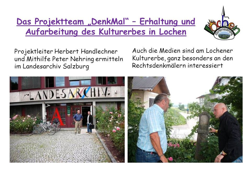 """Das Projektteam """"DenkMal – Erhaltung und Aufarbeitung des Kulturerbes in Lochen"""