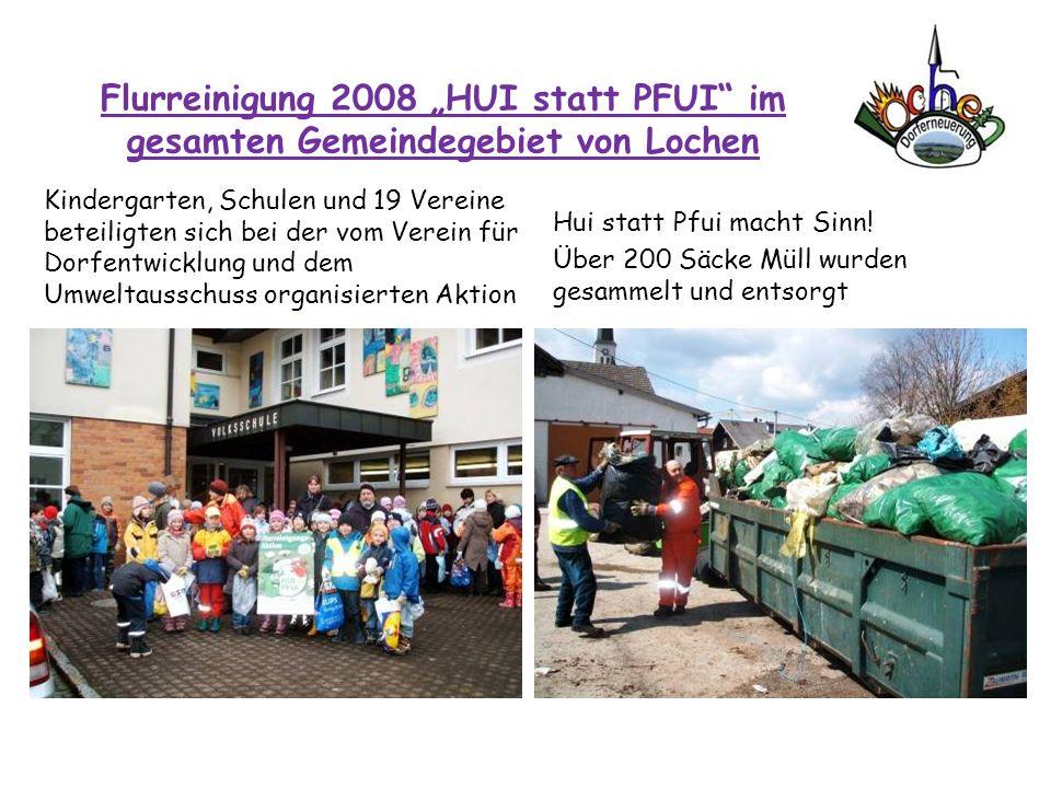 """Flurreinigung 2008 """"HUI statt PFUI im gesamten Gemeindegebiet von Lochen"""