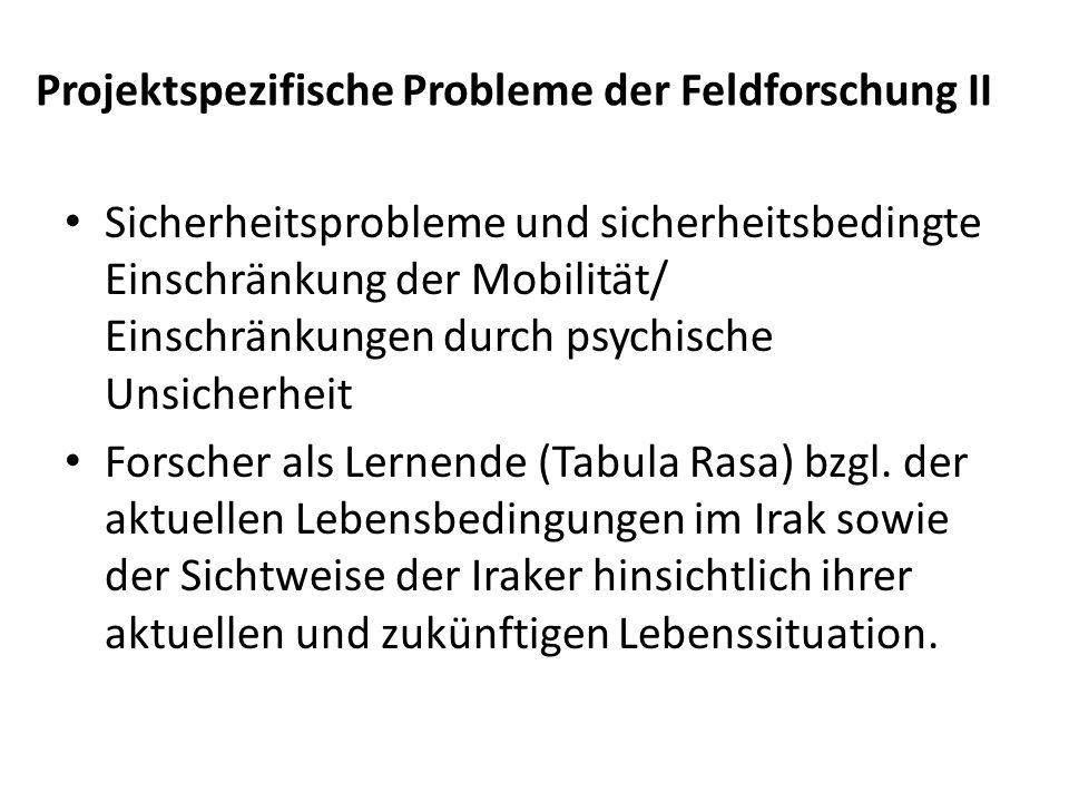 Projektspezifische Probleme der Feldforschung II