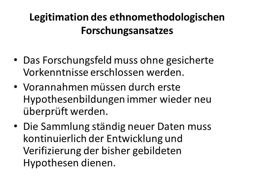 Legitimation des ethnomethodologischen Forschungsansatzes