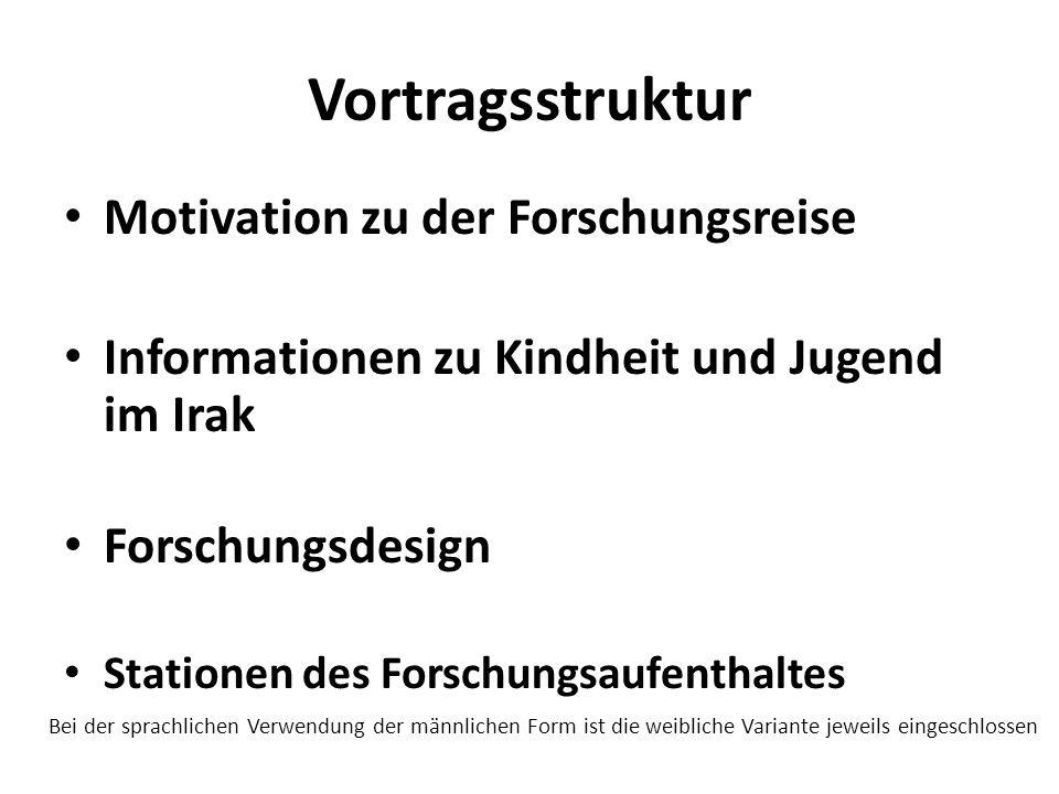 Vortragsstruktur Motivation zu der Forschungsreise