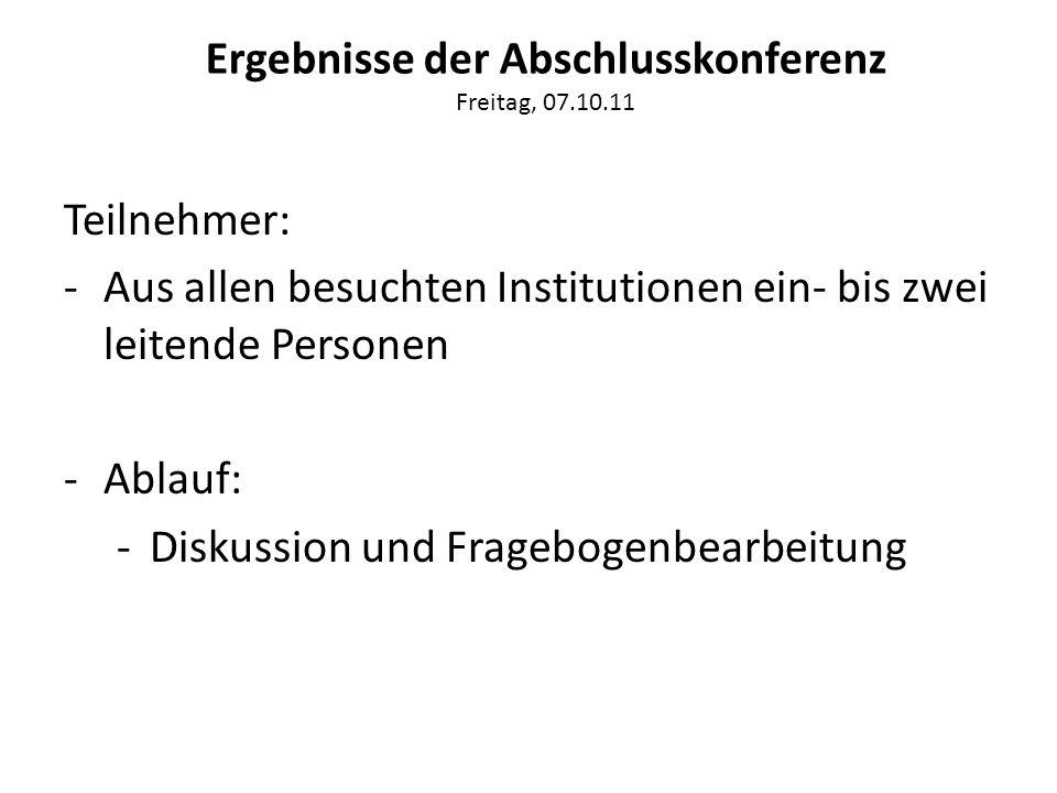Ergebnisse der Abschlusskonferenz Freitag, 07.10.11
