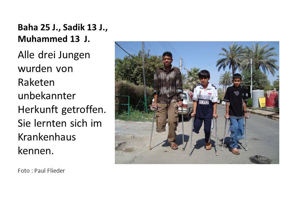 Baha 25 J., Sadik 13 J., Muhammed 13 J.