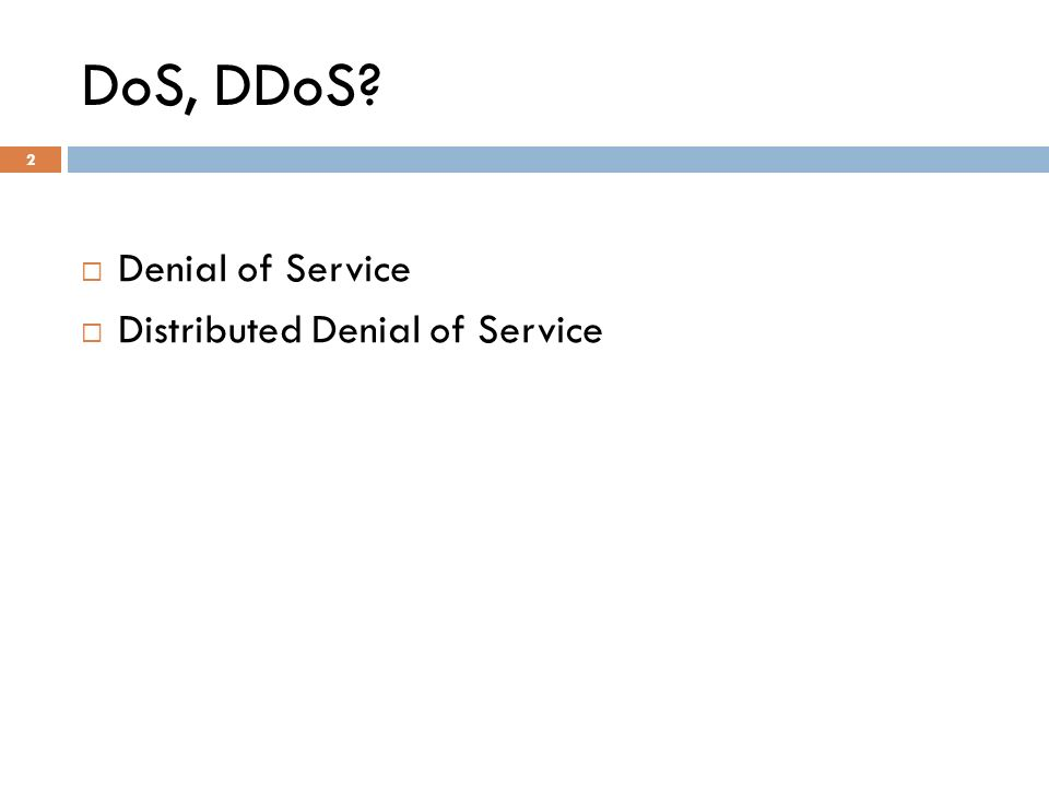 DoS, DDoS Denial of Service Distributed Denial of Service