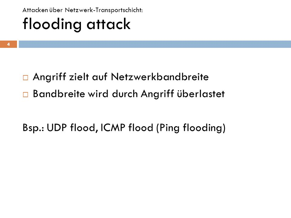 flooding attack Angriff zielt auf Netzwerkbandbreite