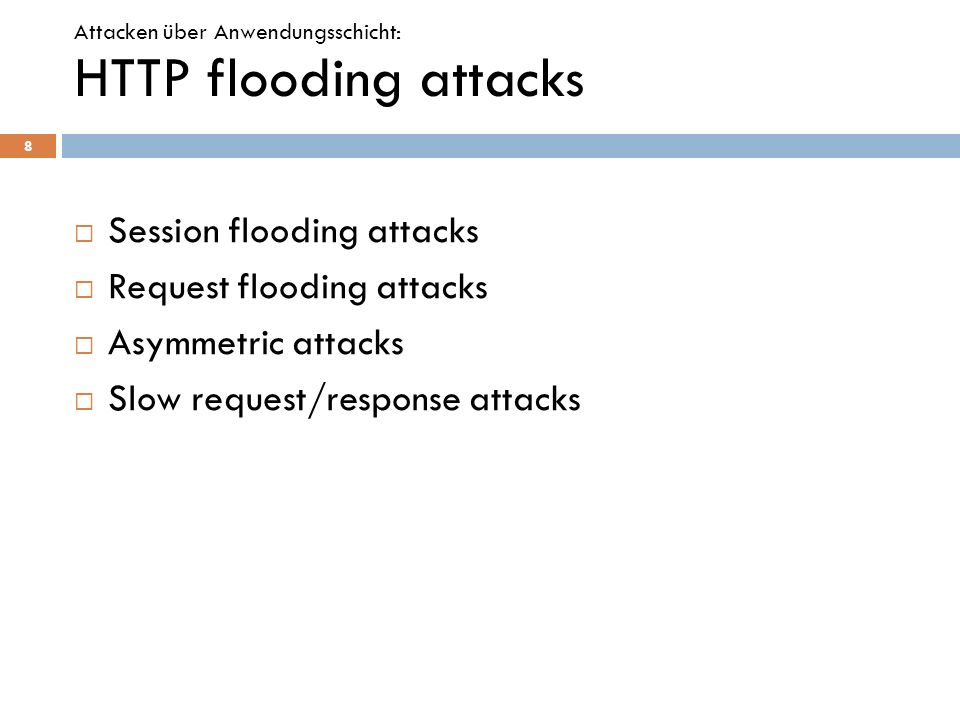 HTTP flooding attacks Session flooding attacks