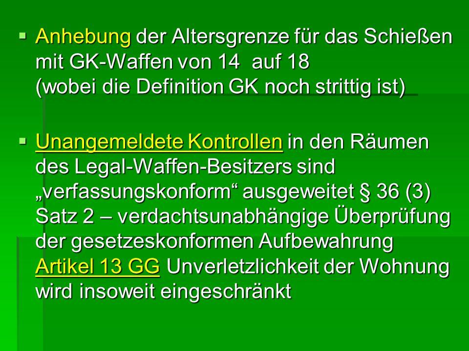 Anhebung der Altersgrenze für das Schießen mit GK-Waffen von 14 auf 18 (wobei die Definition GK noch strittig ist)