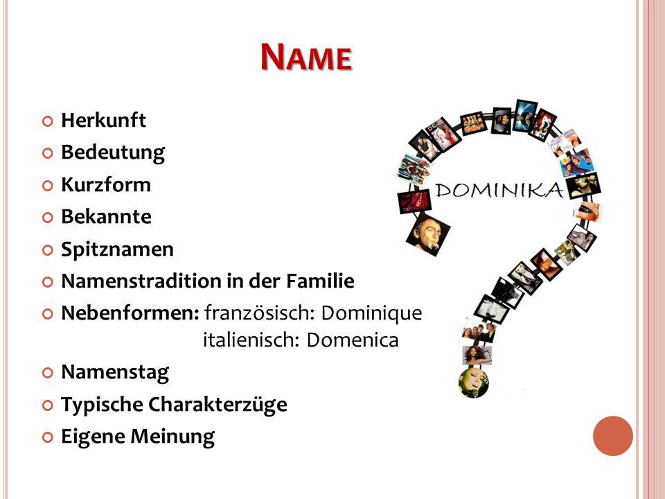 Name Herkunft Bedeutung Kurzform Bekannte Spitznamen
