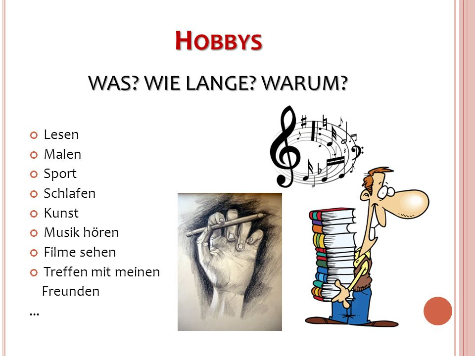 Hobbys WAS WIE LANGE WARUM Lesen Malen Sport Schlafen Kunst