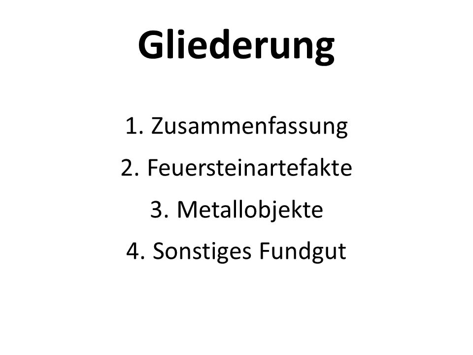 Gliederung Zusammenfassung Feuersteinartefakte Metallobjekte