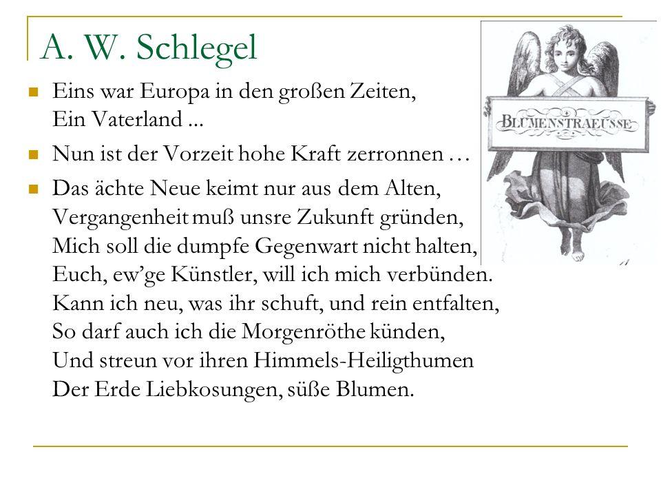 A. W. Schlegel Eins war Europa in den großen Zeiten, Ein Vaterland ...