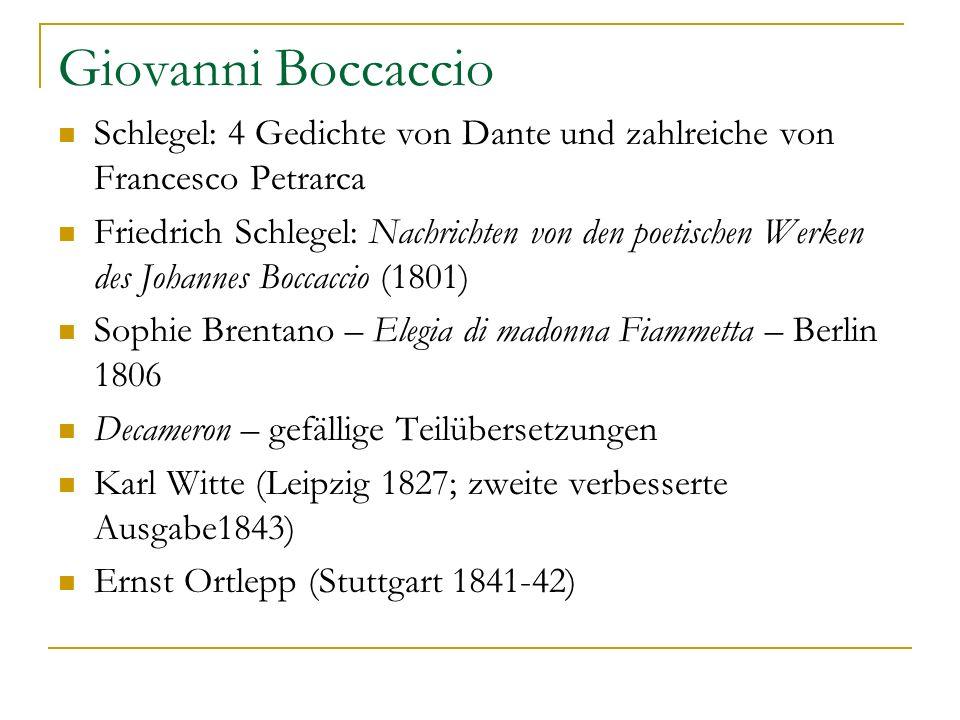 Giovanni Boccaccio Schlegel: 4 Gedichte von Dante und zahlreiche von Francesco Petrarca.