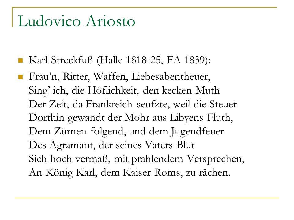 Ludovico Ariosto Karl Streckfuß (Halle 1818-25, FA 1839):