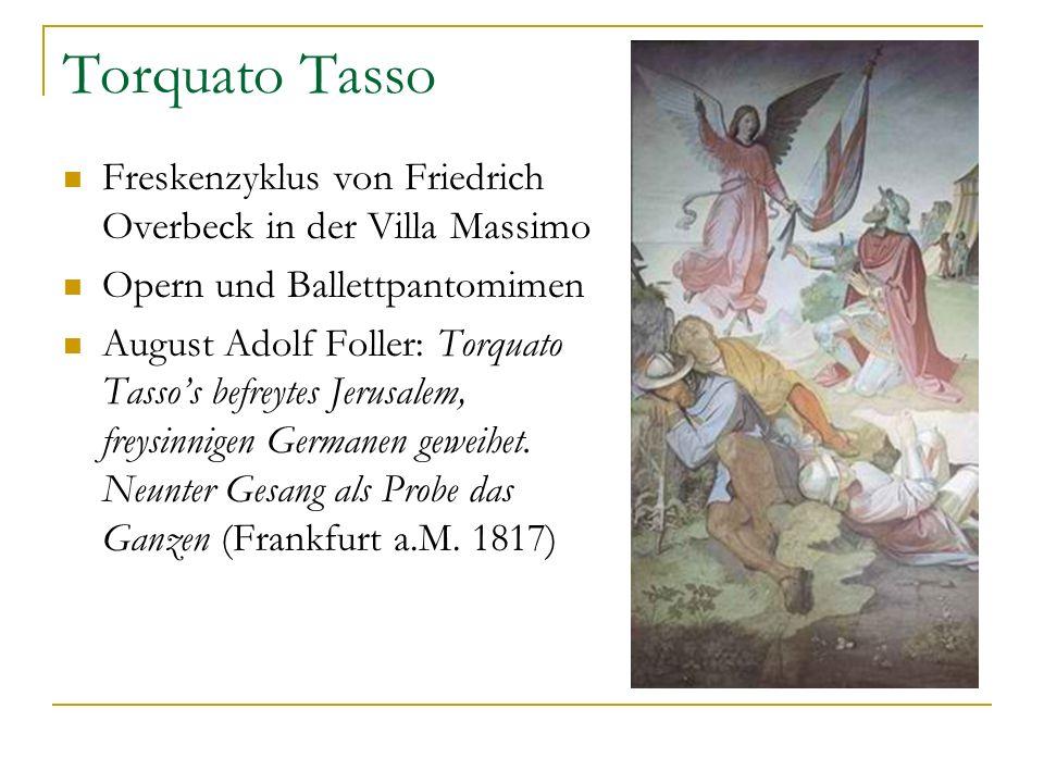 Torquato Tasso Freskenzyklus von Friedrich Overbeck in der Villa Massimo. Opern und Ballettpantomimen.