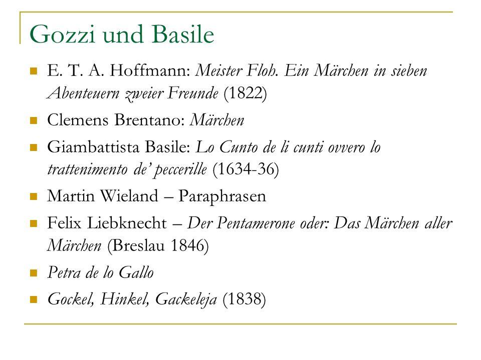 Gozzi und Basile E. T. A. Hoffmann: Meister Floh. Ein Märchen in sieben Abenteuern zweier Freunde (1822)