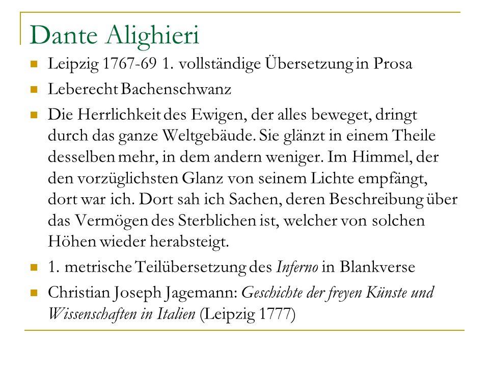 Dante Alighieri Leipzig 1767-69 1. vollständige Übersetzung in Prosa