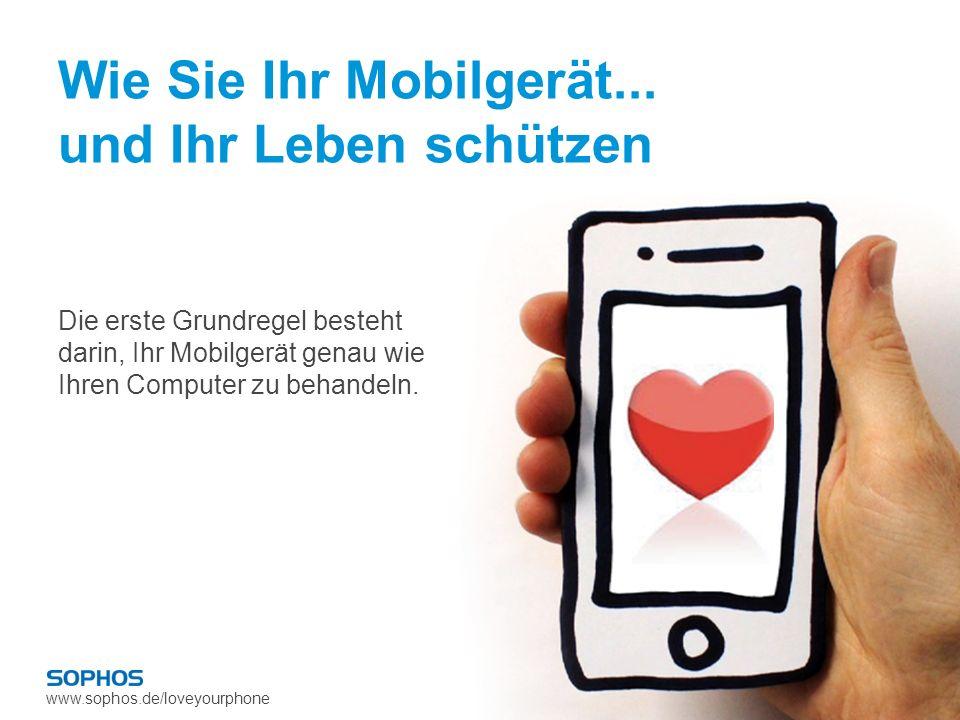 Wie Sie Ihr Mobilgerät... und Ihr Leben schützen
